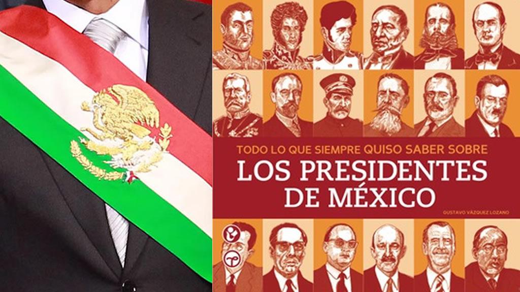 Lo que no sabes (y quieres saber) de los Presidentes de México