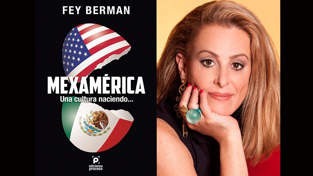 Qué son los Mexamericanos según Fey Berman