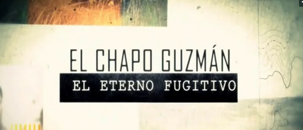 """""""El Chapo"""" Guzmán, el eterno fugitivo"""